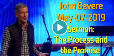 John Bevere - The Process and the Promise (May-07-2019)