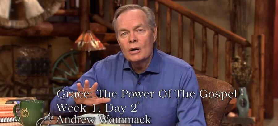 Grace: The Power Of The Gospel - Week 1, Day 2 - The Gospel Truth - Andrew Wommack