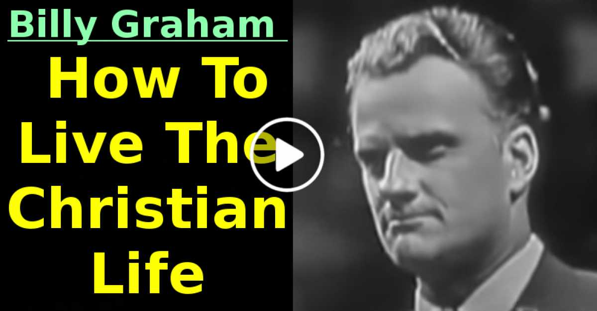 How To Live The Christian Life -Billy Graham (October-11-2020)