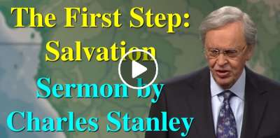 The First Step: Salvation – Dr. Charles Stanley (July-12-2019)