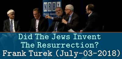 Did The Jews Invent The Resurrection? - Frank Turek (July-03-2018)