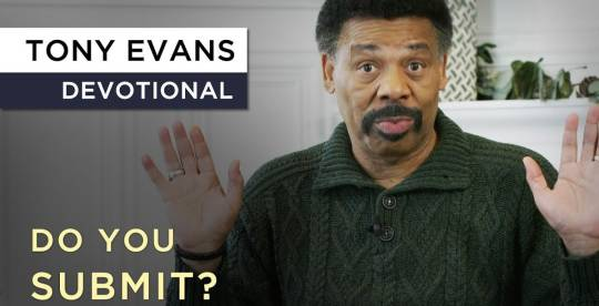 Kingdom Men Submit - Devotional by Tony Evans (March-22-2019)