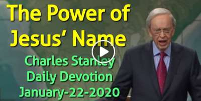 The Power of Jesus' Name - Charles Stanley Daily Devotion (January-22-2020)