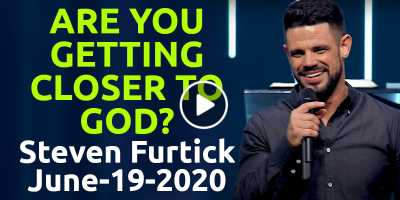 Are You Getting Closer to God? - Steven Furtick (June-19-2020)