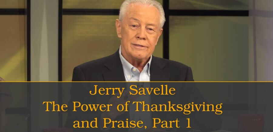 Jerry Savelle The Power Of Thanksgiving And Praise Part 1 10 Feb 2018
