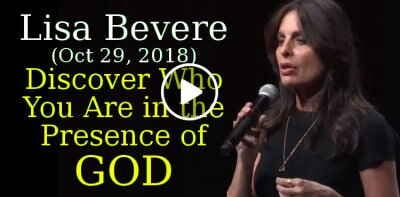 Lisa Bevere (October 29, 2018) - Discover Who You Are in the Presence of God