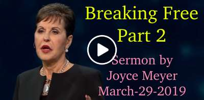 Breaking Free - Part 2 - Joyce Meyer (March-29-2019)