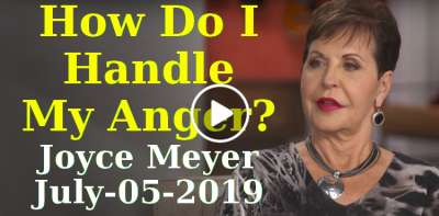 How Do I Handle My Anger? - Joyce Meyer (July-05-2019)