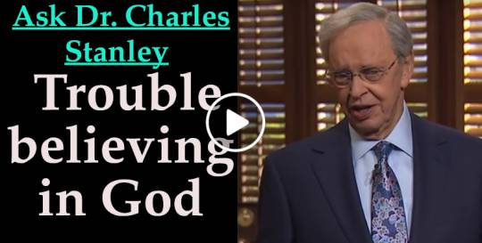 Trouble believing in God - Ask Dr. Charles Stanley (April-16-2019)