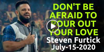 Don't be afraid to pour out your love- Steven Furtick Motivation (July-15-2020)