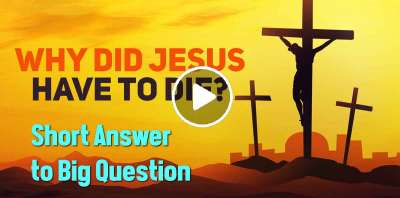 Why Did Jesus Have To Die? Short Answer to Big Question (April-06-2019)