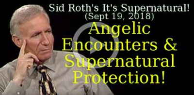 Sid Roth's It's Supernatural! (Sept 19, 2018) - Angelic Encounters & Supernatural Protection!