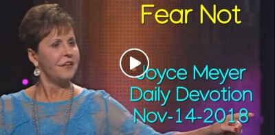 Fear Not - Joyce Meyer Daily Devotion (November-14-2018)