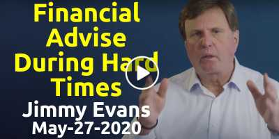 Financial Advise During Hard Times - Jimmy Evans (May-27-2020)