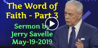 The Word of Faith - Part 3 - Jerry Savelle (May-19-2019)