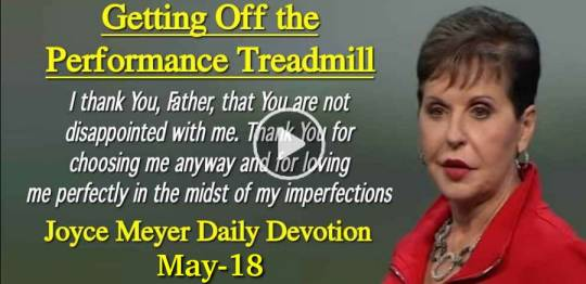 Getting Off the Performance Treadmill - Joyce Meyer Daily Devotion (May-18-2019)