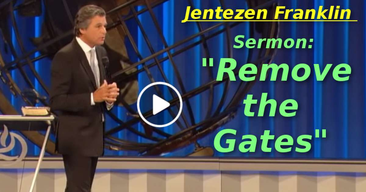 """Remove the Gates"" with Jentezen Franklin (December-10-2019)"