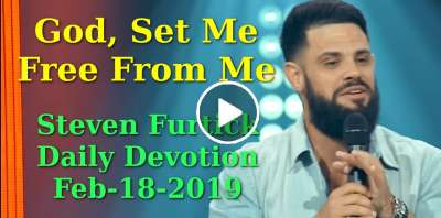 God, Set Me Free From Me - Steven Furtick Daily Devotion (February-18-2019)