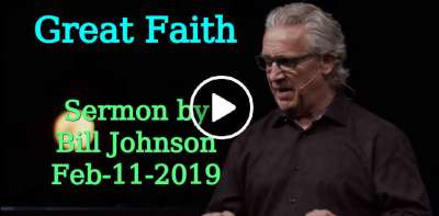 Great Faith - Bill Johnson (February-11-2019)
