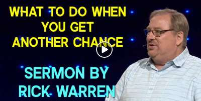 What to Do When You Get Another Chance - Pastor Rick Warren (November-27-2019)
