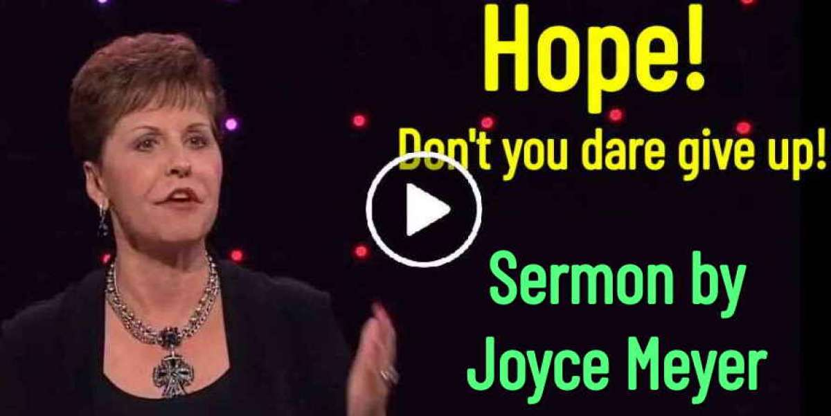 Hope! Don't you dare give up! - Joyce Meyer Sunday Sermon (April-14-2019)