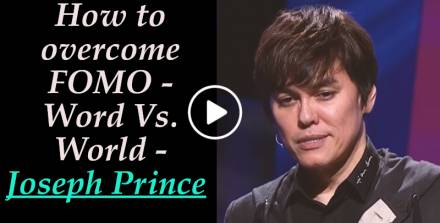 How to overcome FOMO - Word Vs. World - Joseph Prince - (July-04-2019)