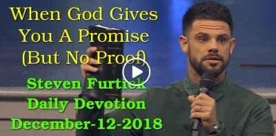 When God Gives You A Promise (But No Proof) - Steven Furtick Daily Devotion (December-12-2018)