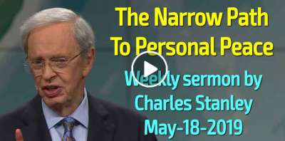 Charles Stanley Weekly Saturday sermon May-18-2019 The Narrow Path To Personal Peace