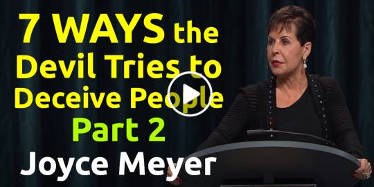7 Ways the Devil Tries to Deceive People Part 2 - Joyce Meyer (January-22-2020)
