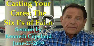 Casting Your Cares: The Six I's of Faith - Kenneth Copeland (June-27-2019)