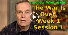 Andrew Wommack: The War Is Over - Week 1 - Session 1 (October-17-2019)