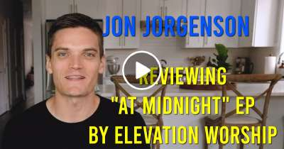 "Reviewing ""At Midnight"" EP by Elevation Worship - Jon Jorgenson (August-30-2019)"