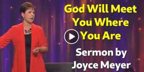 Joyce Meyer - God Will Meet You Where You Are (December-15-2019)
