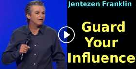 Guard Your Influence | Jentezen Franklin (September-28-2020)
