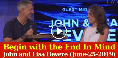 Begin with the End In Mind  - John and Lisa Bevere (June-25-2019)