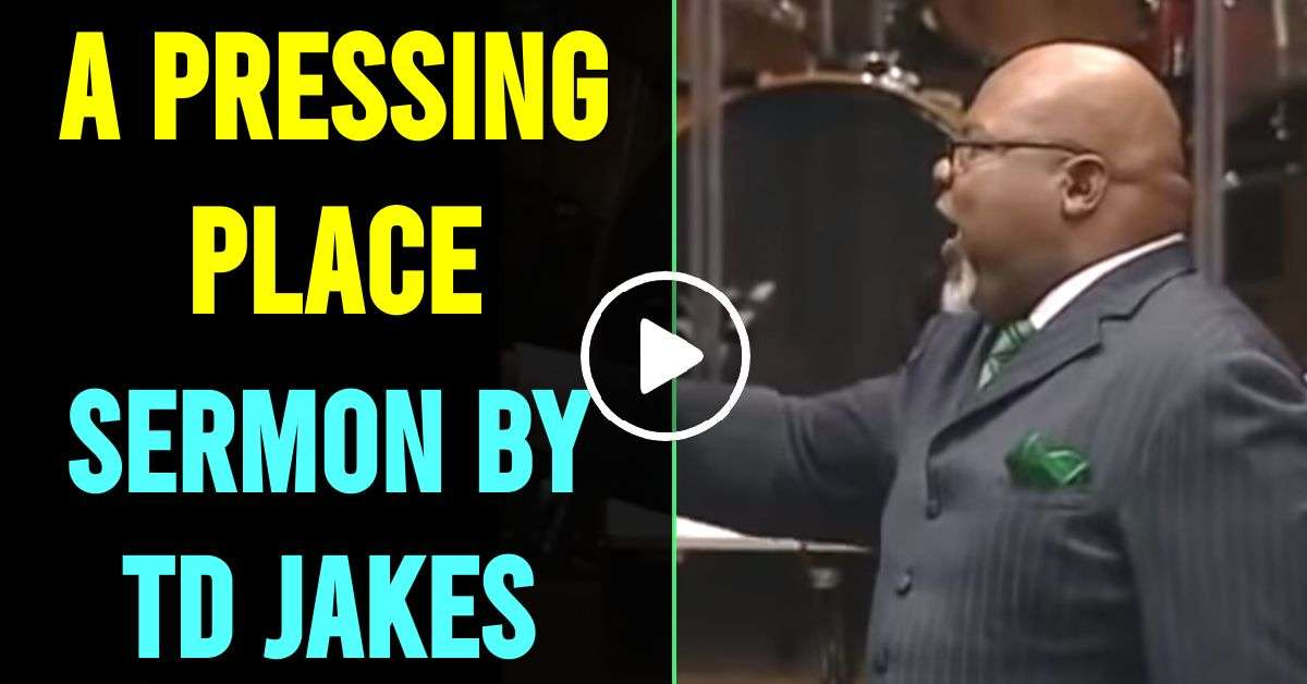 A pressing place - TD Jakes (August-30-2019)