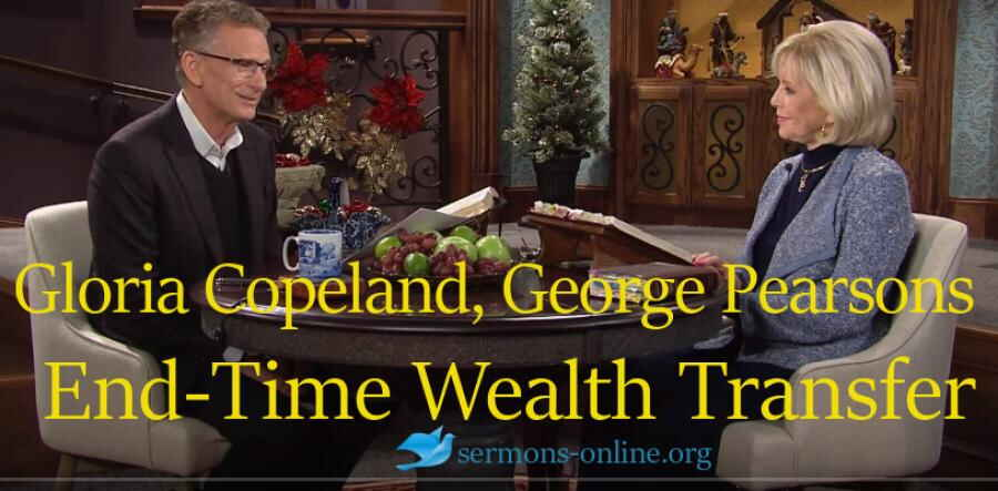 End-Time Wealth Transfer - Gloria Copeland and George Pearsons
