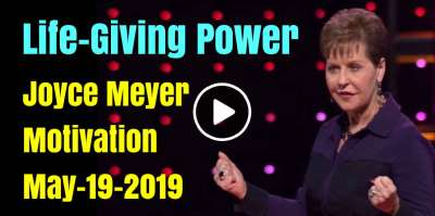 Life-Giving Power - Joyce Meyer Motivation (May-19-2019)
