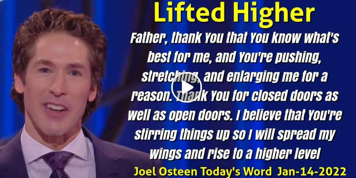 Lifted Higher - Joel Osteen Today's Word (January-14-2021)