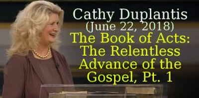 Jesse Duplantis Ministries, Cathy Duplantis (June 22, 2018) - The Book of Acts: The Relentless Advance of the Gospel, Pt. 1