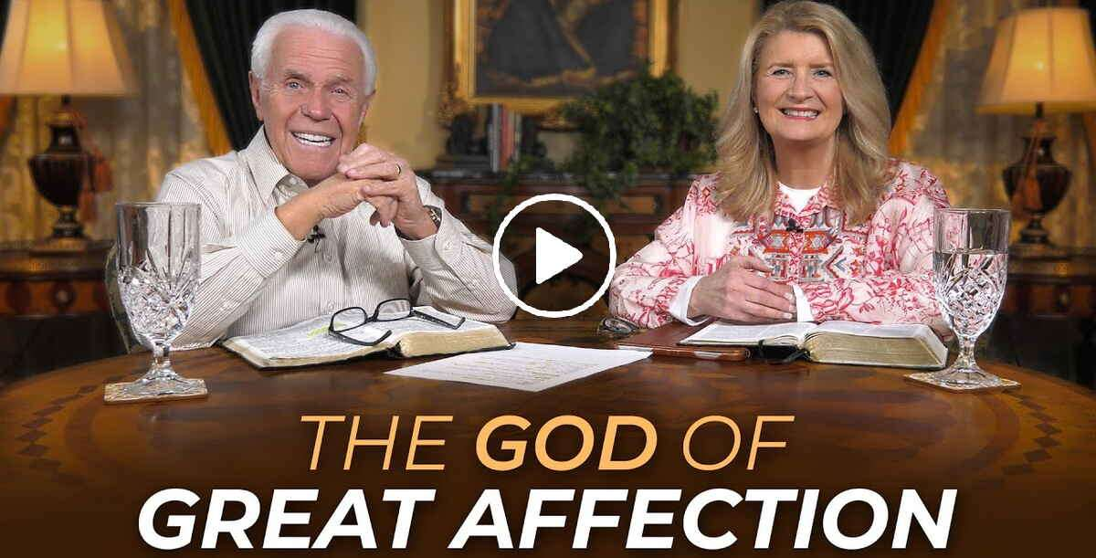 The God Of Great Affection - Jesse & Cathy Duplantis (December-03-2020)
