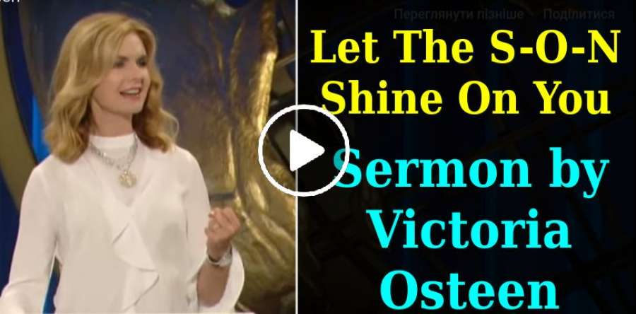 Let The S-O-N Shine On You - Victoria Osteen