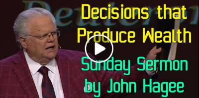 John Hagee - Decisions that Produce Wealth