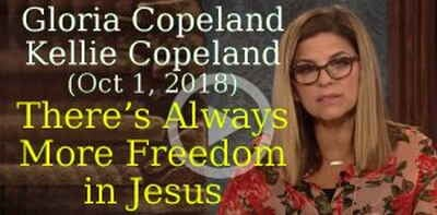 Gloria Copeland, Kellie Copeland (Oct 1, 2018) - There's Always More Freedom in Jesus
