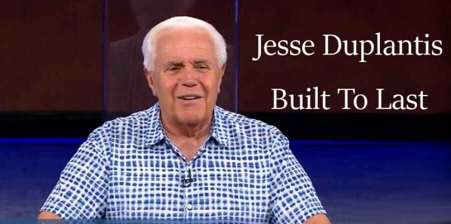 Built To Last - Jesse Duplantis