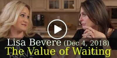 Lisa Bevere (December 4, 2018) - The Value of Waiting