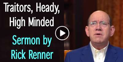 Traitors, Heady, High Minded - Rick Renner (January-30-2020)