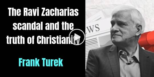 The Ravi Zacharias scandal and the truth of Christianity - Frank Turek (February-22-2021)