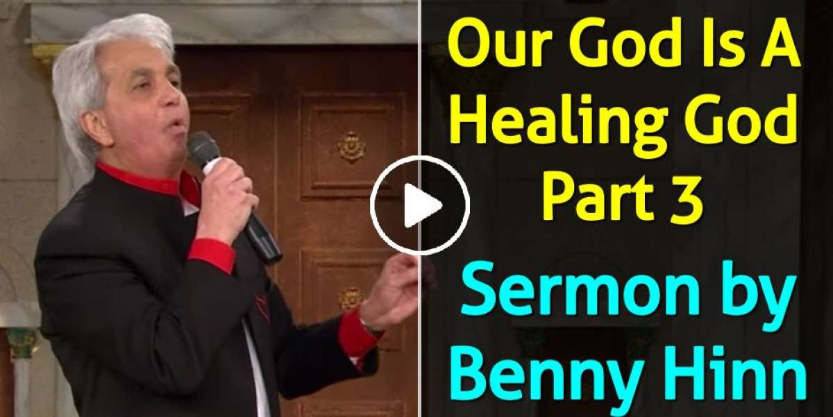 Our God Is A Healing God - Part 3 - Benny Hinn