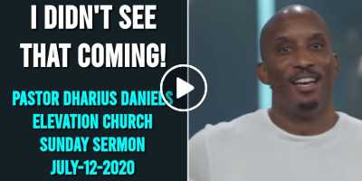 I Didn't See That Coming! | Pastor Dharius Daniels - Steven Furtick Sunday Sermon July-12-2020